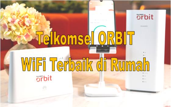 WiFi Terbaik di Rumah Telkomsel ORBIT