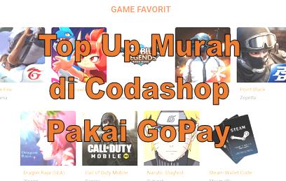 Top Up Murah Di Codashop Pakai Gopay Agustus 2020 Promo Cashback Codapin